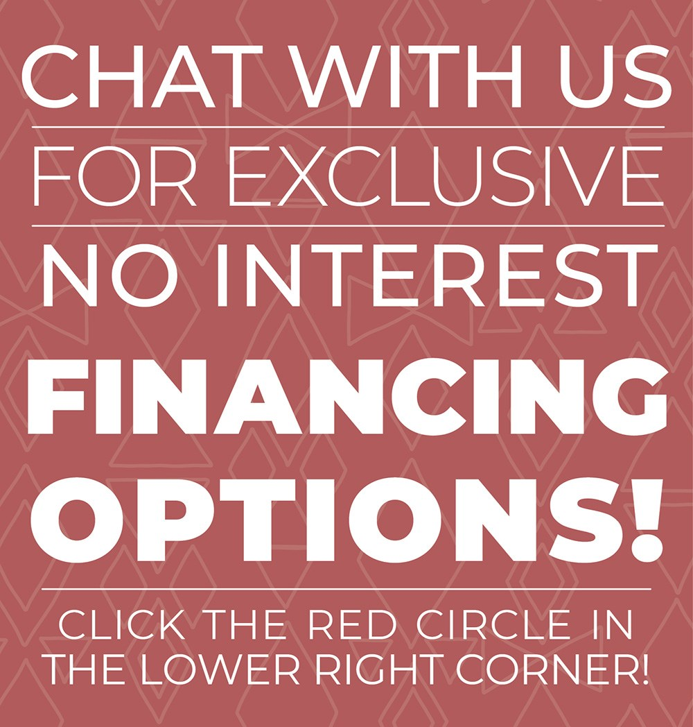 Chat with us for exclusive in interest financing options!