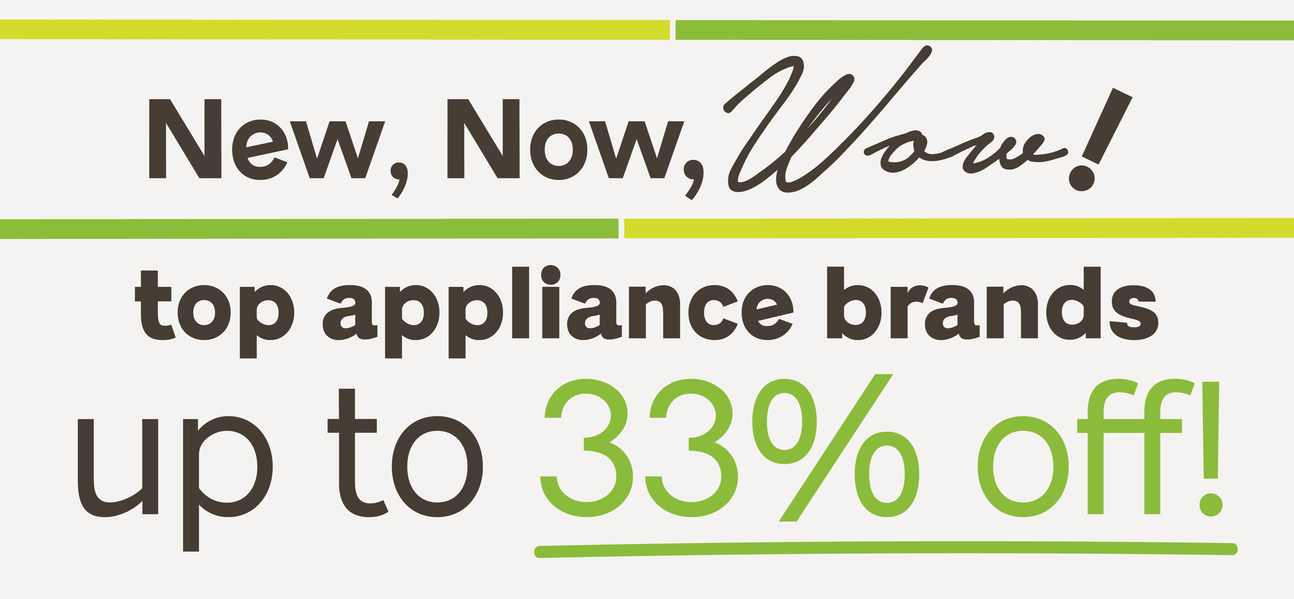 Furniture & ApplianceMart New Now Wow