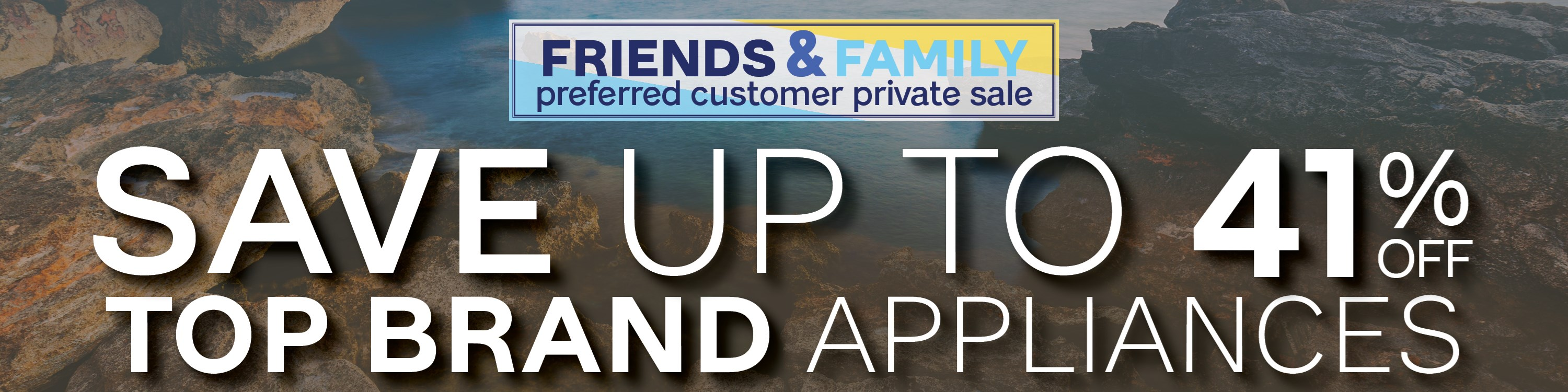 Furniture & ApplianceMart Friends & Family Sale