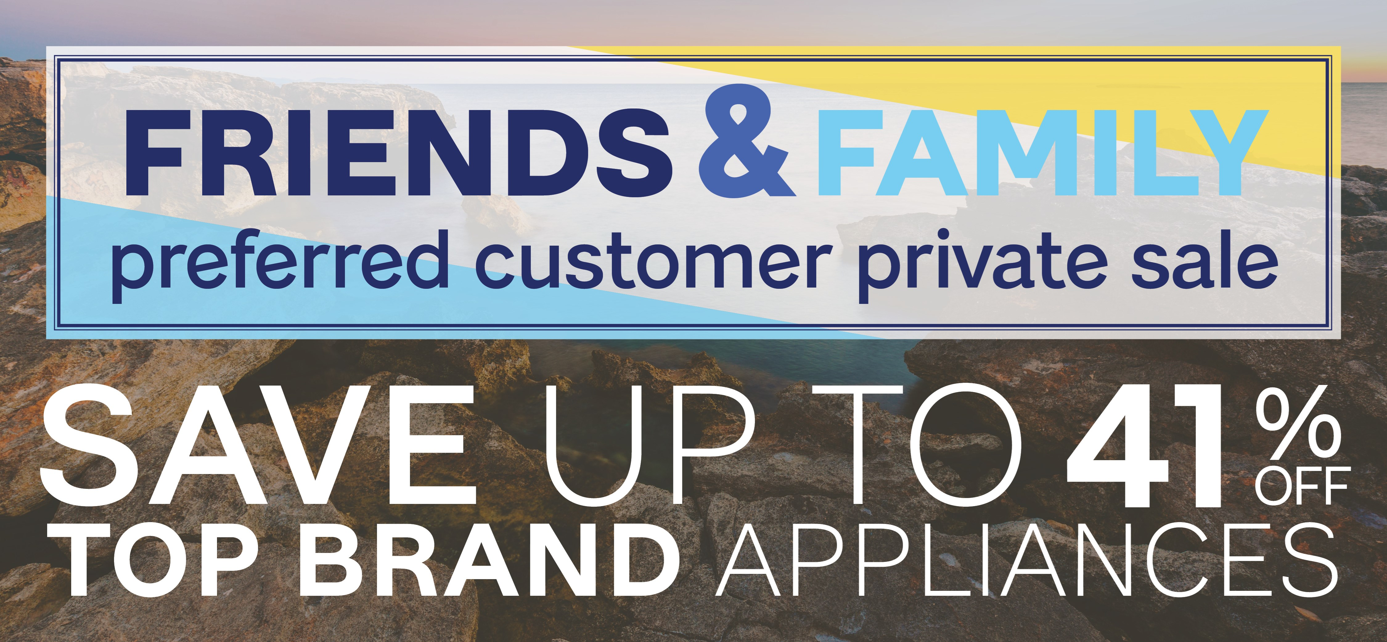 Furniture & ApplianceMart Friends & Family Sale