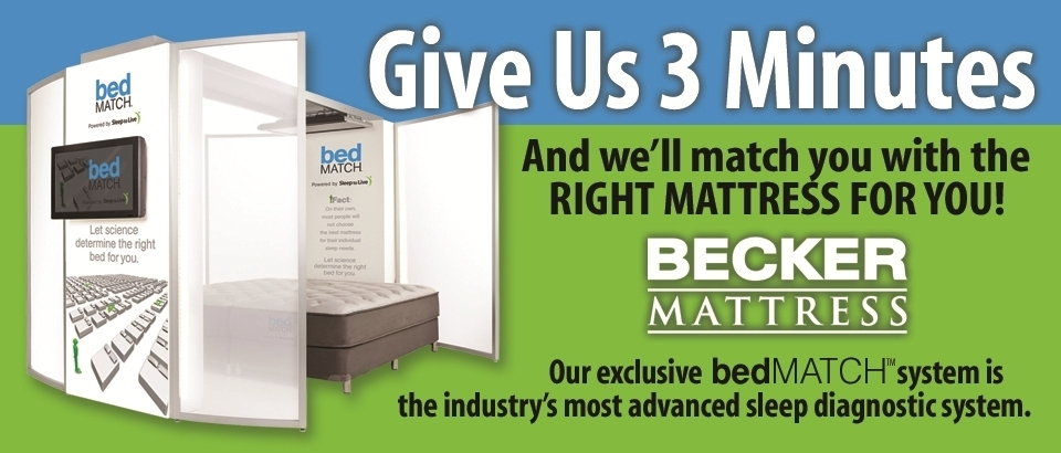 Give us 3 minutes. And we'll match you with the right mattress for your! Our exclusive bedmatch system is the industry's most advanced sleep diagnostic system.