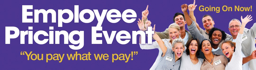 Employee Pricing Event (Going On Now) Sept. 2019