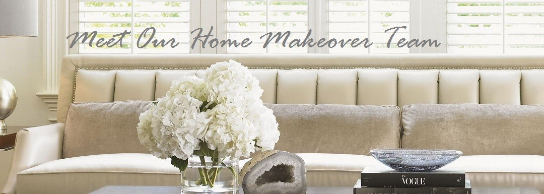 Meet Our Home Makeover Team