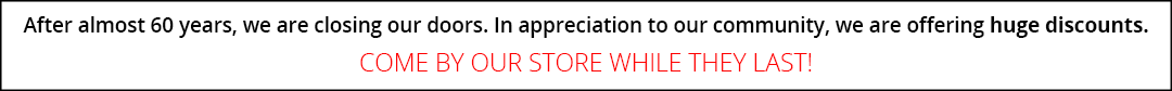 store closing - thanks to our community - big discounts