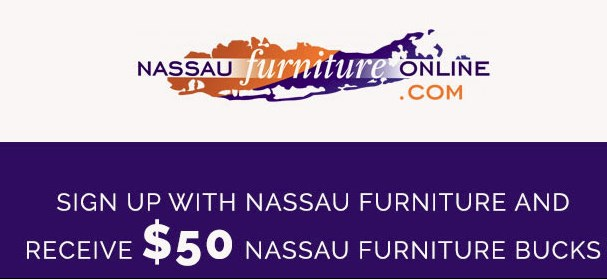 Sign Up and Get $50 in Nassau Furniture Bucks