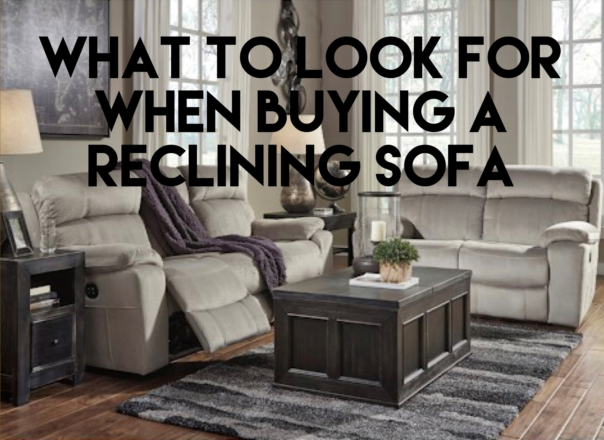 what to look for when buying a reclining sofa