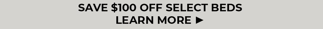 save $100 off select beds