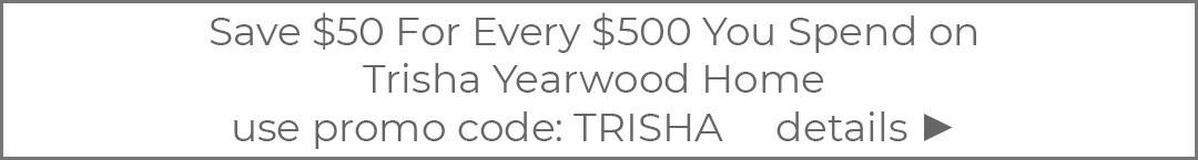 Trisha Yearwood $50 off every $500
