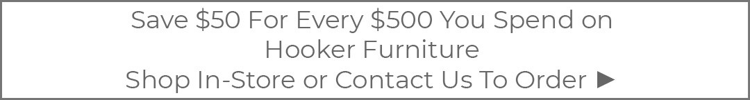 Hooker Furniture Save $50 For Every $500