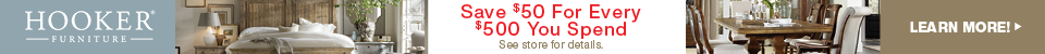 Save $50 for every $500 you spend on Hooker Furniture. See store for details.