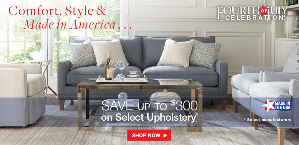 July 4th celebration, save up to $300 on select upholstery