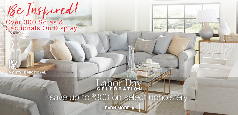 Labor Day celebration, save up to $300 on select upholstery