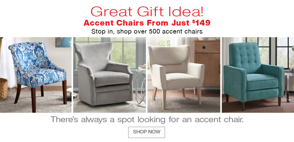 Accent chairs from $149; shop over 500 chairs in-store