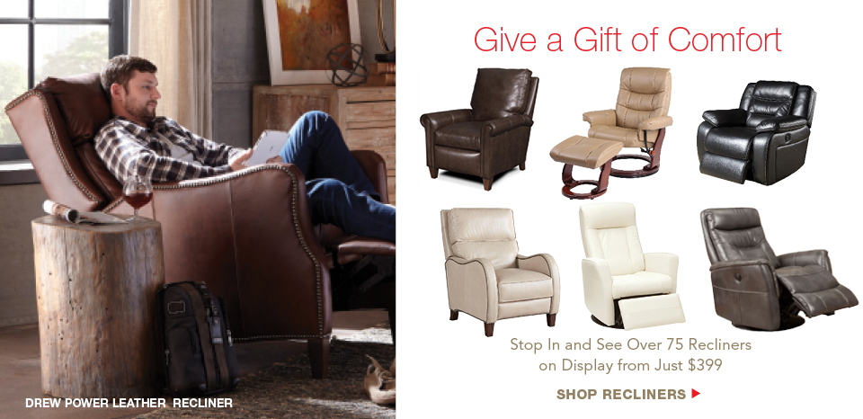 Give a gift of comfort, shop over 75 recliners on display