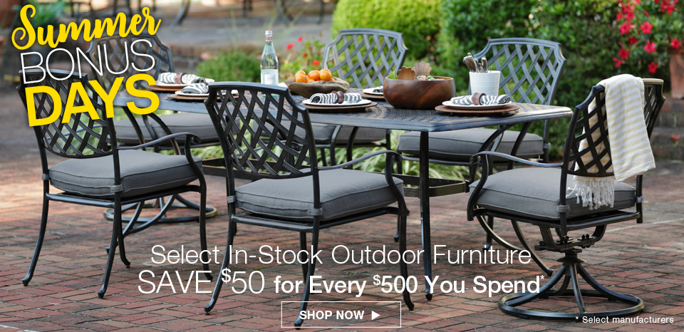 Save $50 for every $500 you spend on select in-stock outdoor furniture