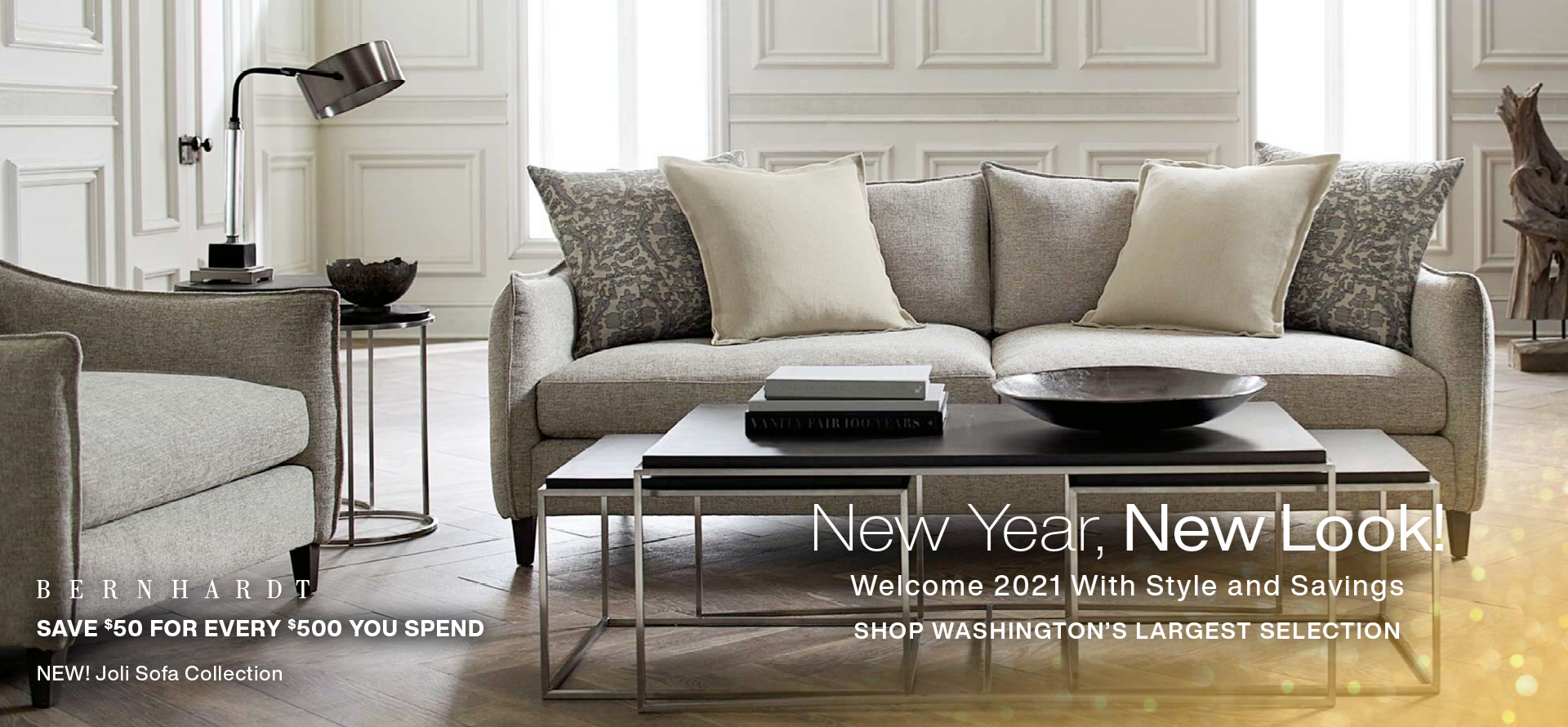 SAVE $50 FOR EVERY $500 SPENT On Bernhardt Bedroom, Dining Room and Occasional Furniture
