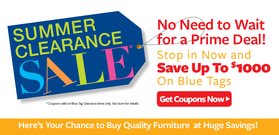 Summer Clearance Event, Save up to $1000 More on Blue Tag Items
