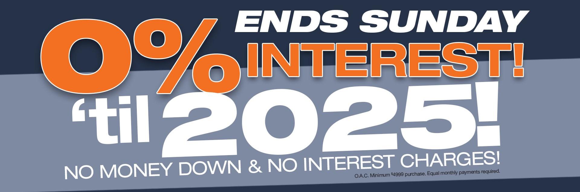 No Interest until 2025