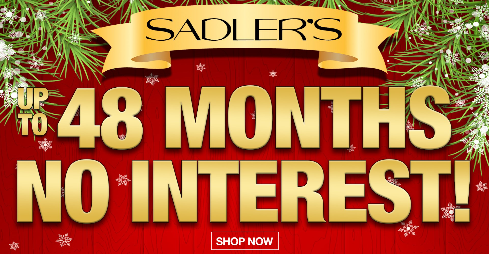 Sadlers Up To 48 Months No Interest