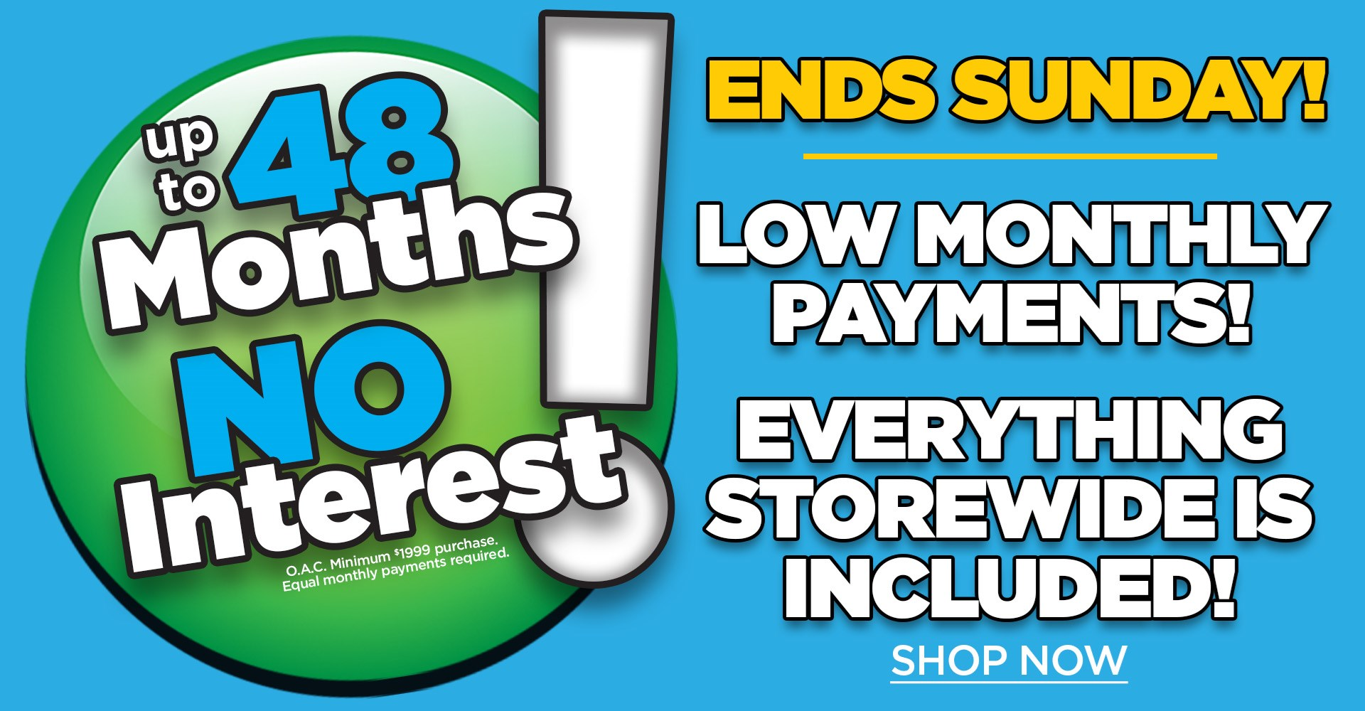 48 Months No Interest Ends Sunday