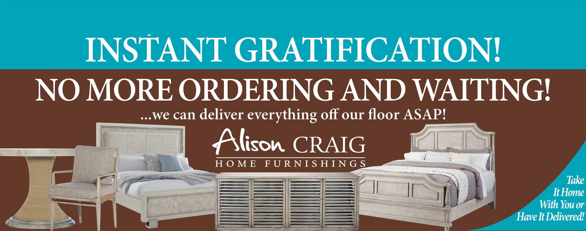 Instant Gratification No Waiting!