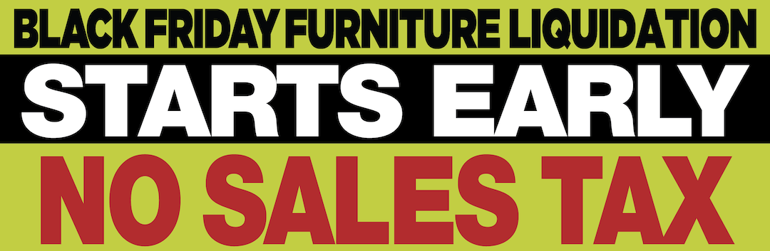 Black Friday Furniture Liquidation 1080