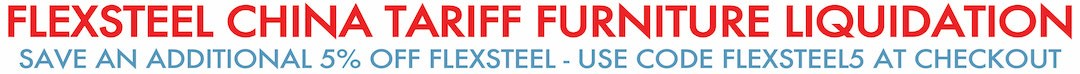FLEXSTEEL CHINA TARIFF FURNITURE LIQUIDATION