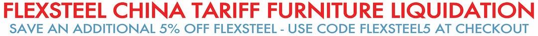 FLEXSTEEL CHINA TARIFF FURNITURE LIQUIDATION