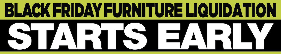 Black Friday Furniture Liquidation 1080