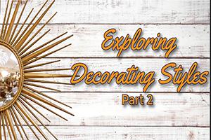 Exploring Decorating Styles Part 2