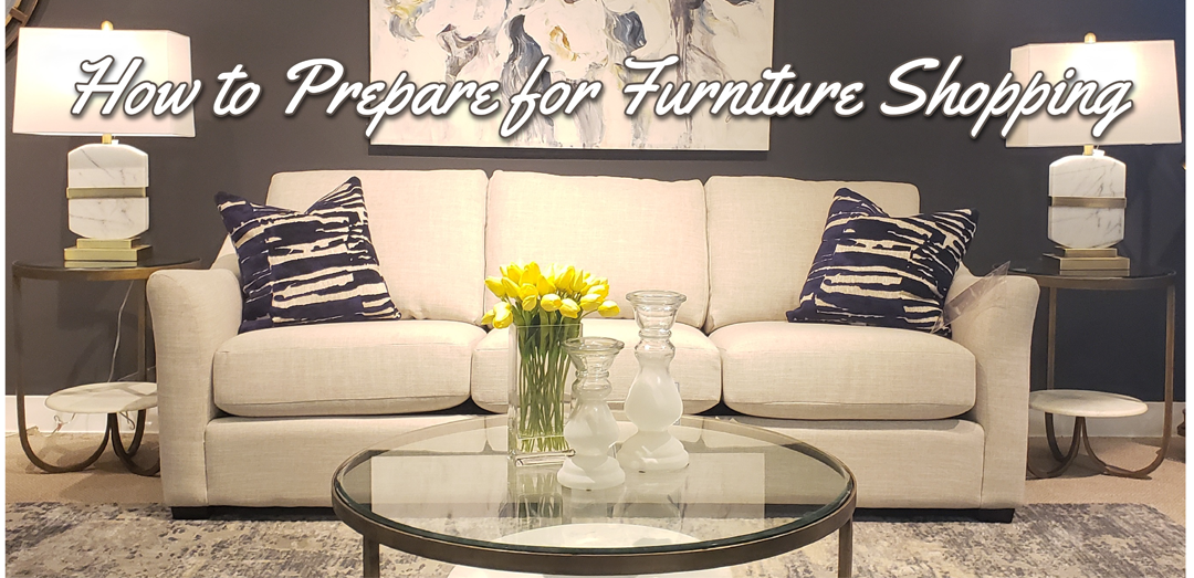 How to Prepare for Furniture Shopping