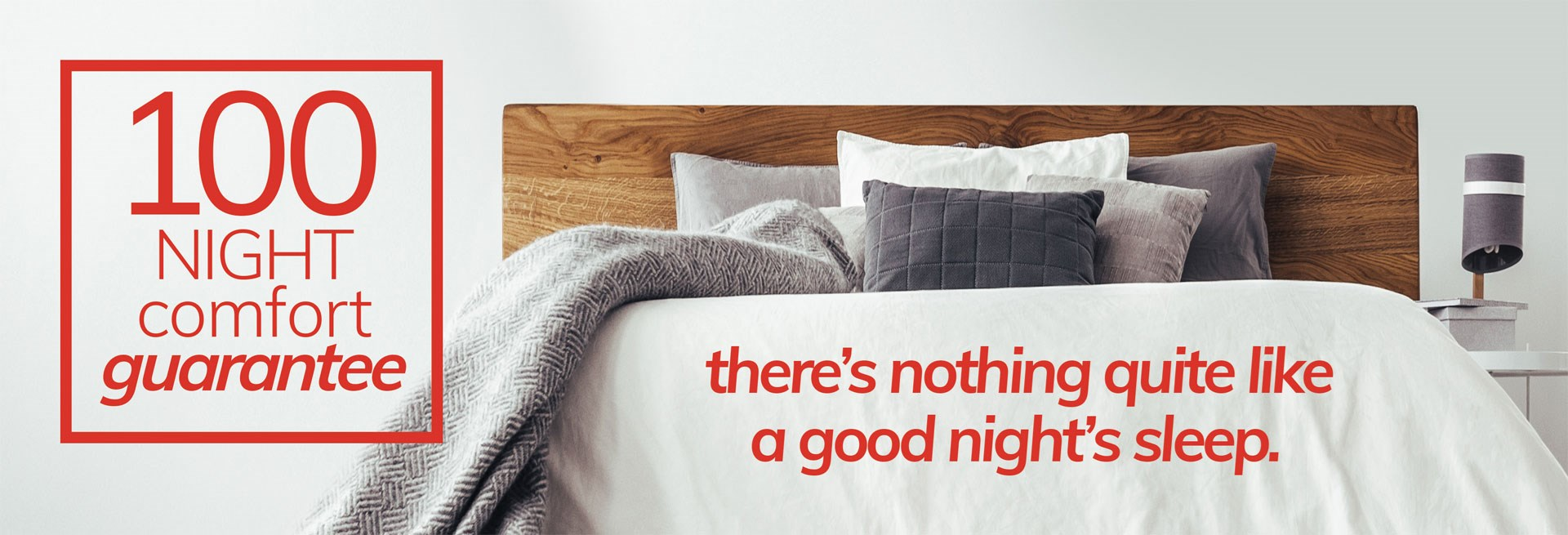 100 Night Comfort Guarantee | There's nothing quite like a good night's sleep.