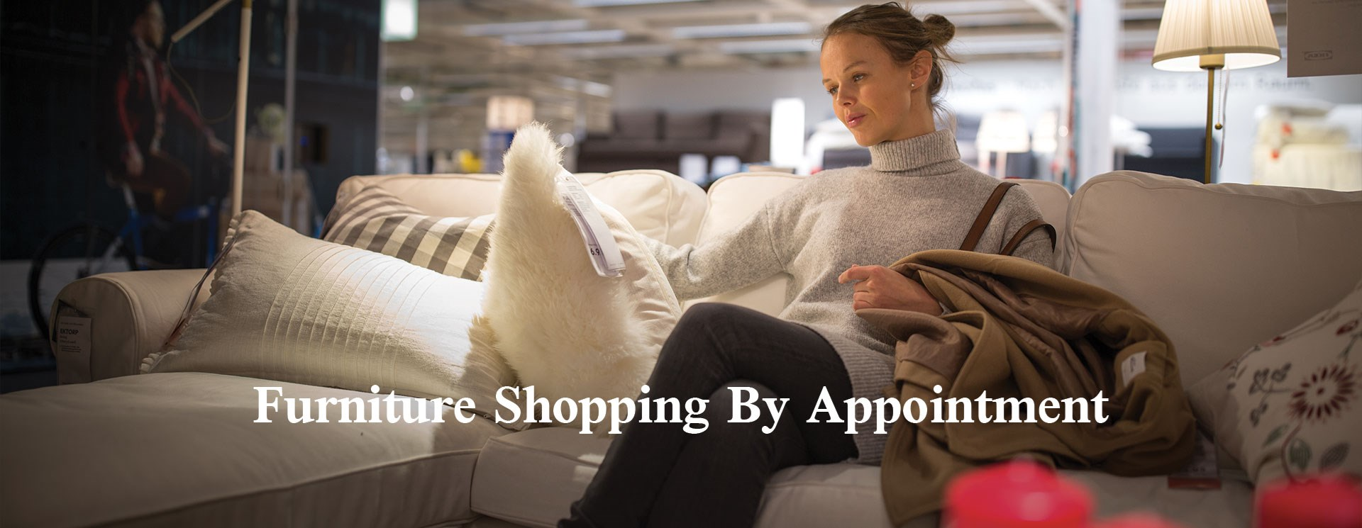 furntiture shopping by appointment