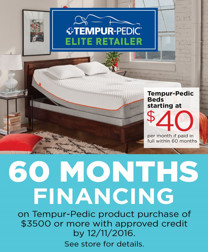 TempurPedic special financing; see store for details.