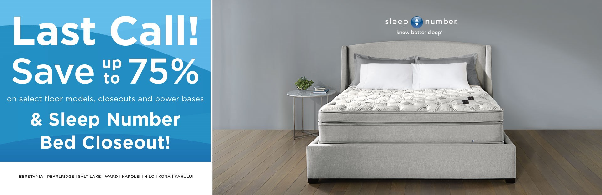 Last call sale and Sleep Number closeout; see store for details.