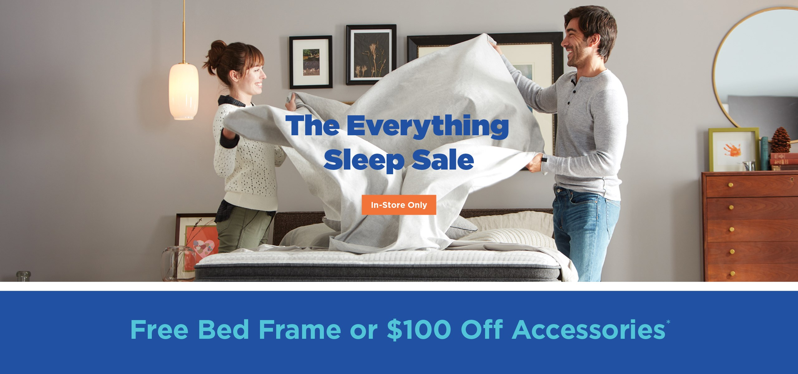 Free bed frame or $100 off accessories with purchase of $899 mattress or set. See store for details.