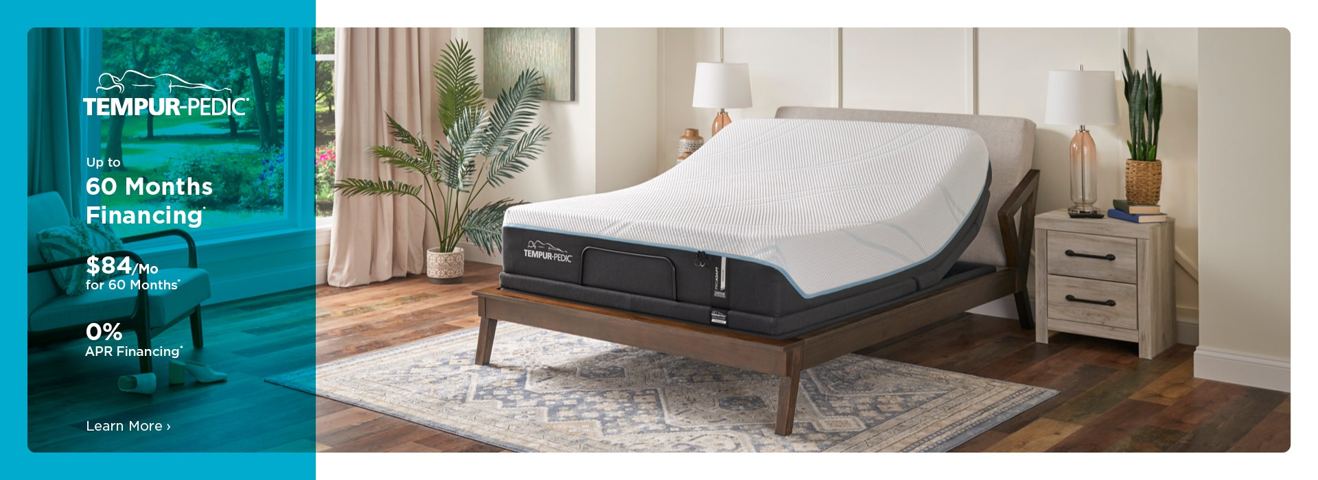 Up to 60 month financing on Tempurpedic. See store for details.