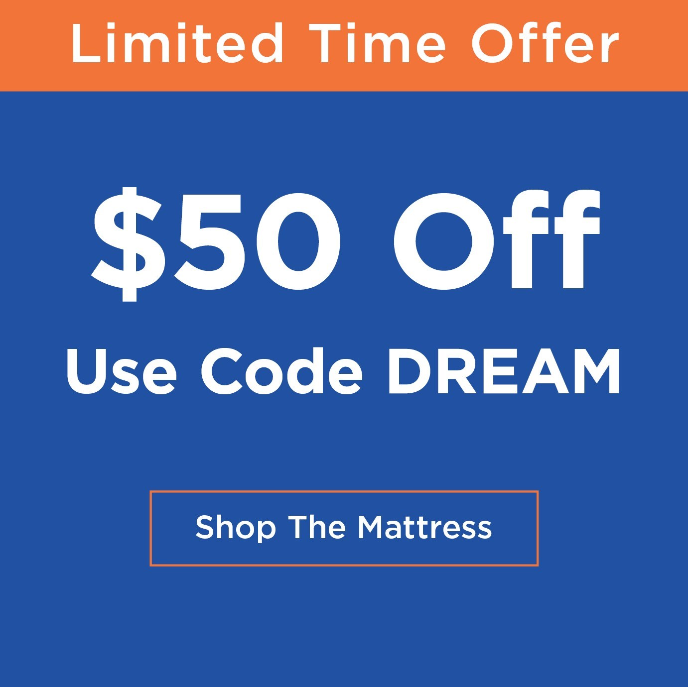Limited Time Offer. $50 Off With Code DREAM