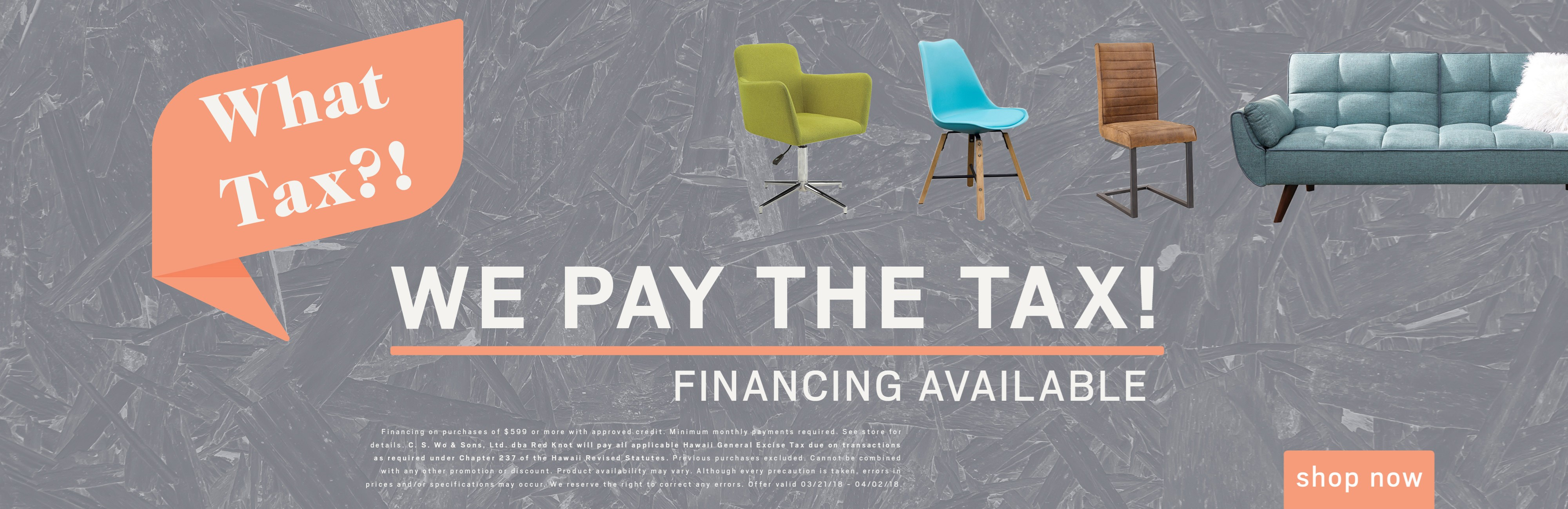 We pay the Tax! Financing available. See store for details.