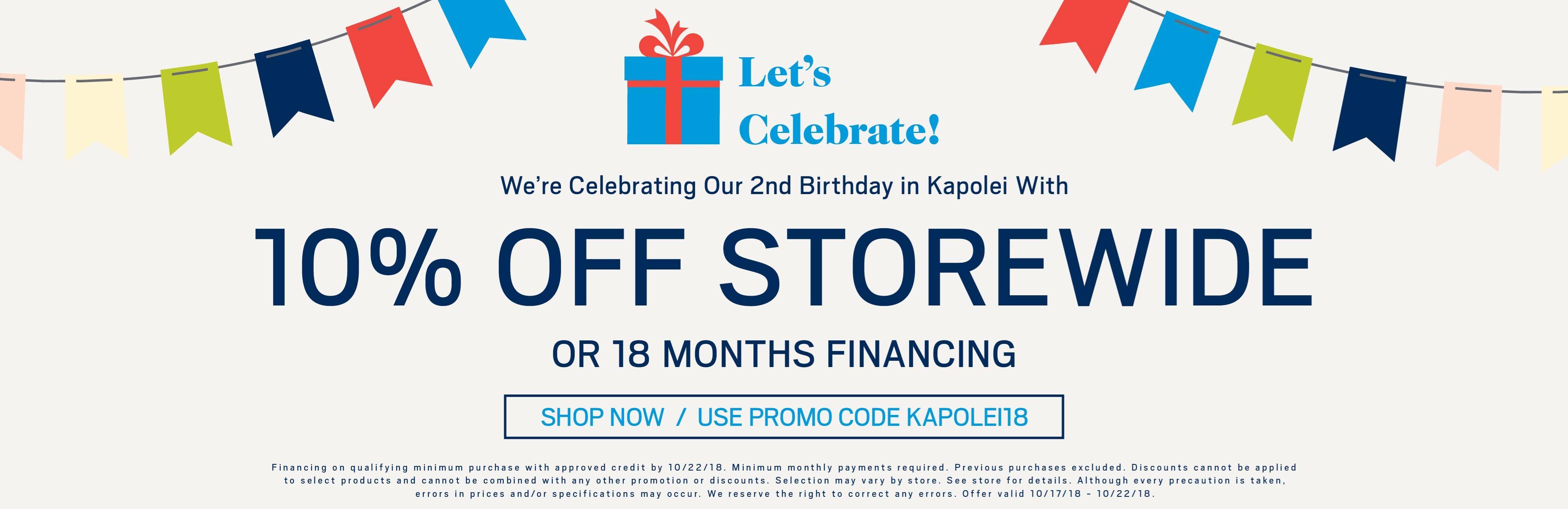 10% off storewide; see store for details.