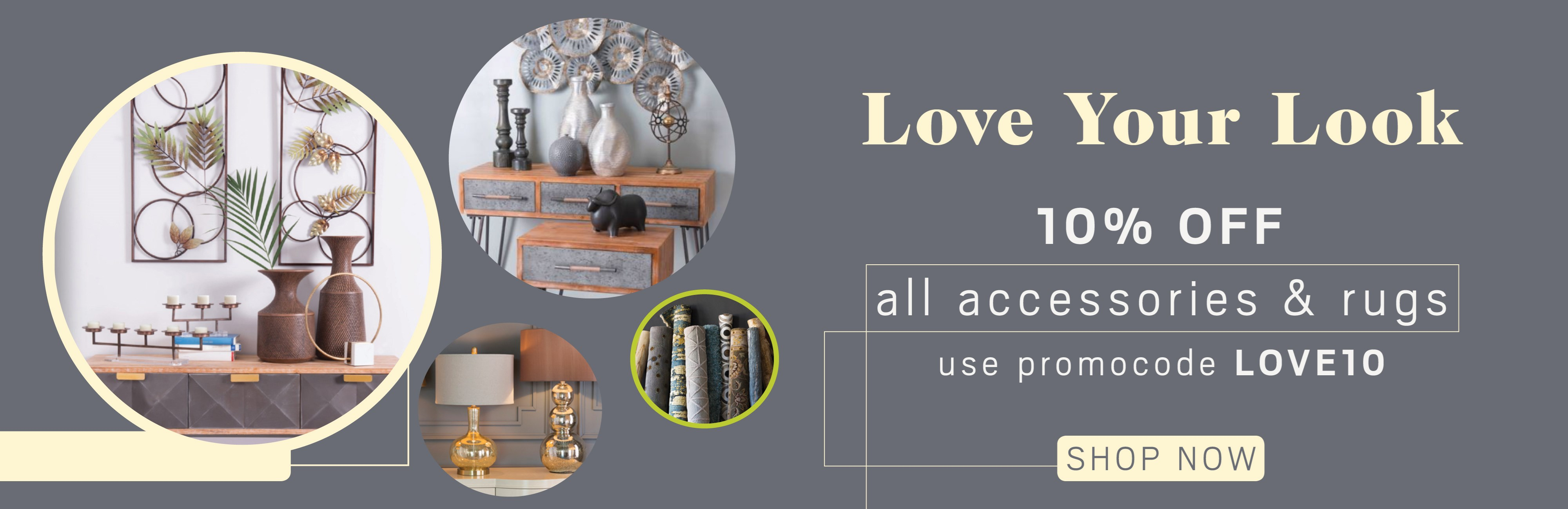 10% off all accessories and rugs; see store for details.