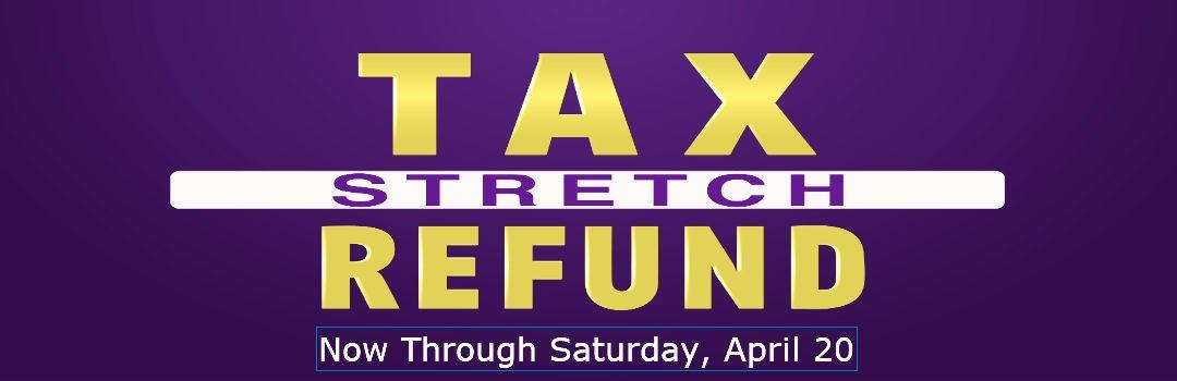 Stretch You Tax Savings!