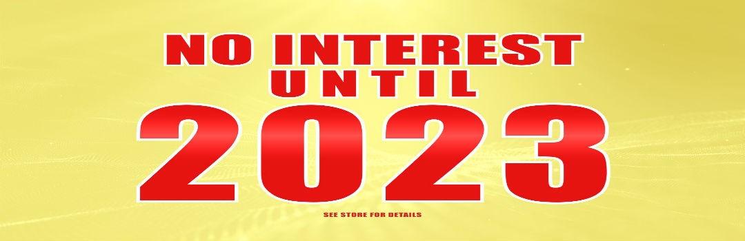 No Interest Until 2023