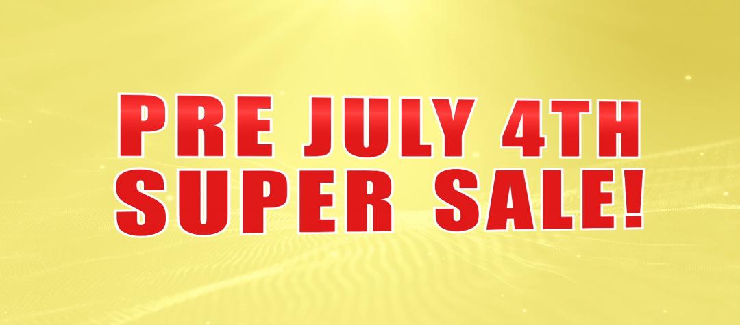 Pre July 4th Sale