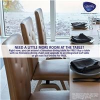 Buy a table with six Stressless chairs and upgrade to an integrated leaf table or get two leaf inserts for free. See store for details.