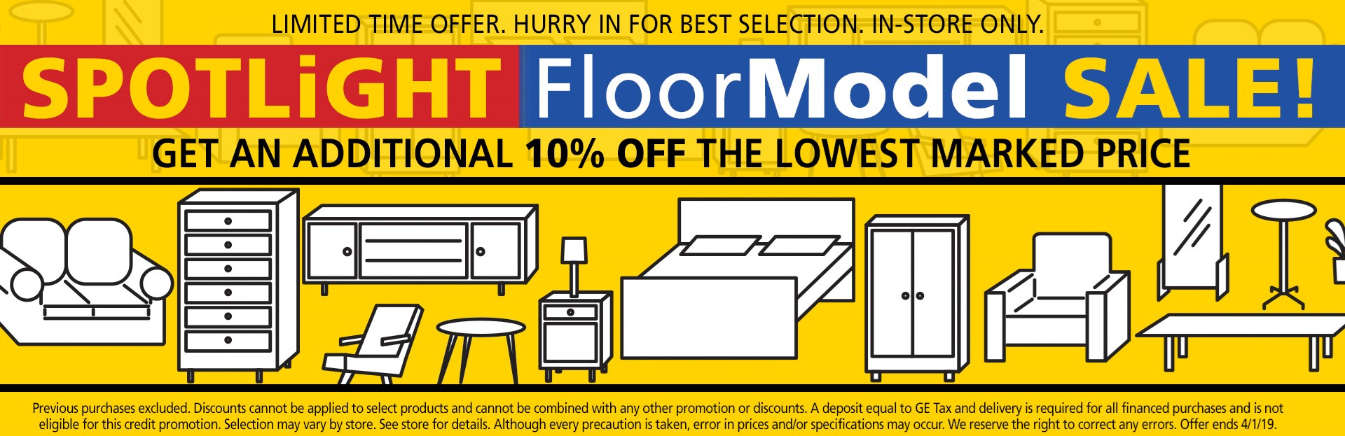 Floor model sale; get an additional 10% off lowest marked price. See store for details.