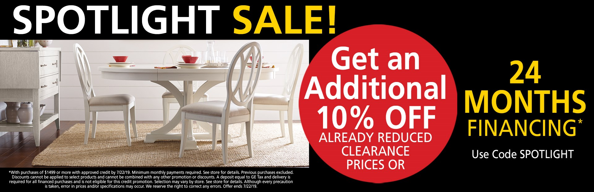 Additional 10% off clearance items or ask about 24 months financing; see store for details.