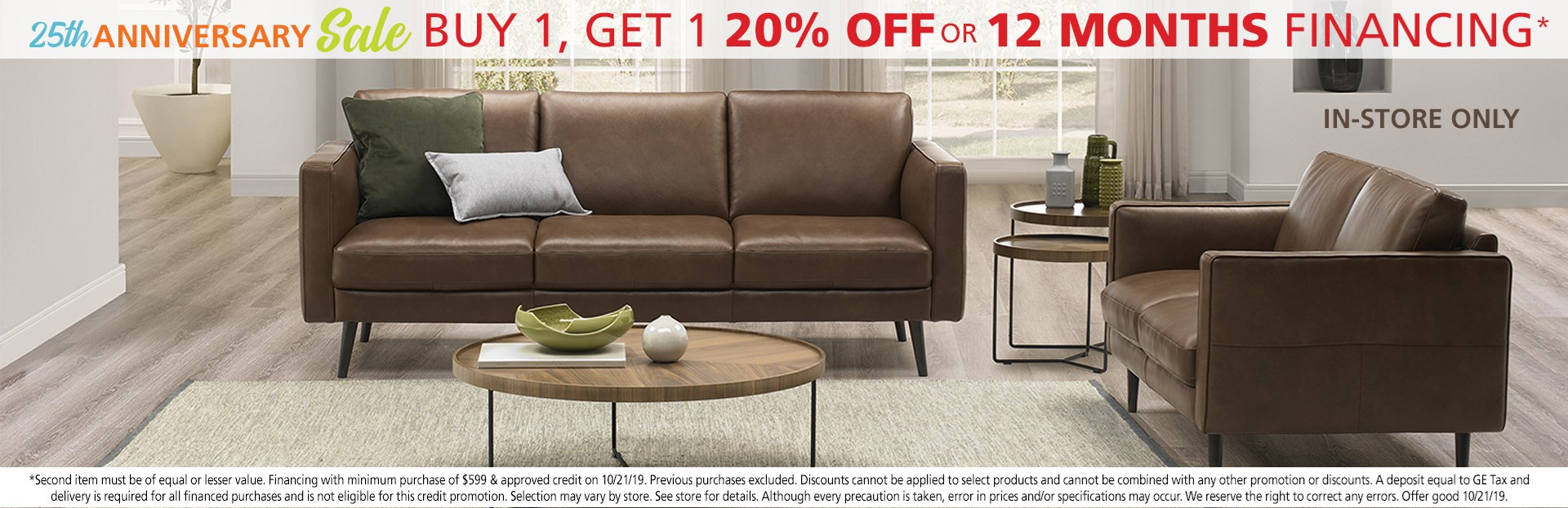 Buy one get one 20% off or ask about 12 months financing; see store for details.