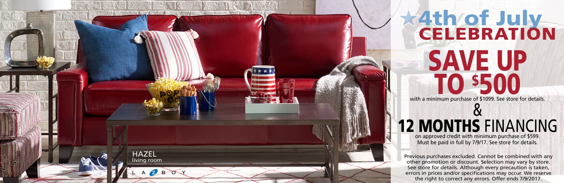 4th of July celebration; save up to $500 with minimum purchase of $1099. Special financing available. See store for details.