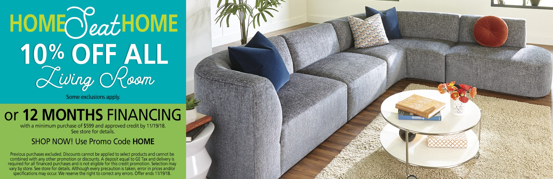 10% off all living room; financing available. See store for details.